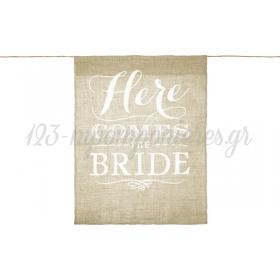 ΓΙΡΛΑΝΤΑ ΛΙΝΑΤΣΑ ΜΕ ΕΠΙΓΡΑΦΗ ''HERE COMES THE BRIDE'' 41Χ51CM - ΚΩΔ:492861-NT